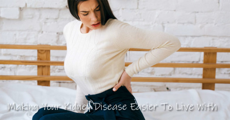 Making Your Kidney Disease Easier To Live With