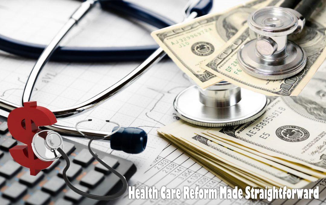 Health Care Reform Made Straightforward