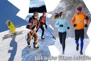 Best Winter Fitness Activities